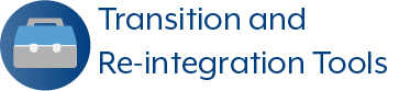 Transition and Re-Integration Tools