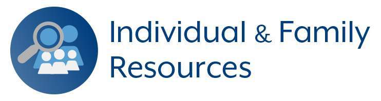 Click for Individual and Family Resources
